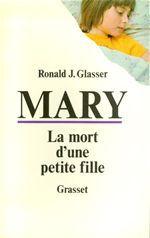Ronald J. Glasser Mary, la mort d'une petite fille