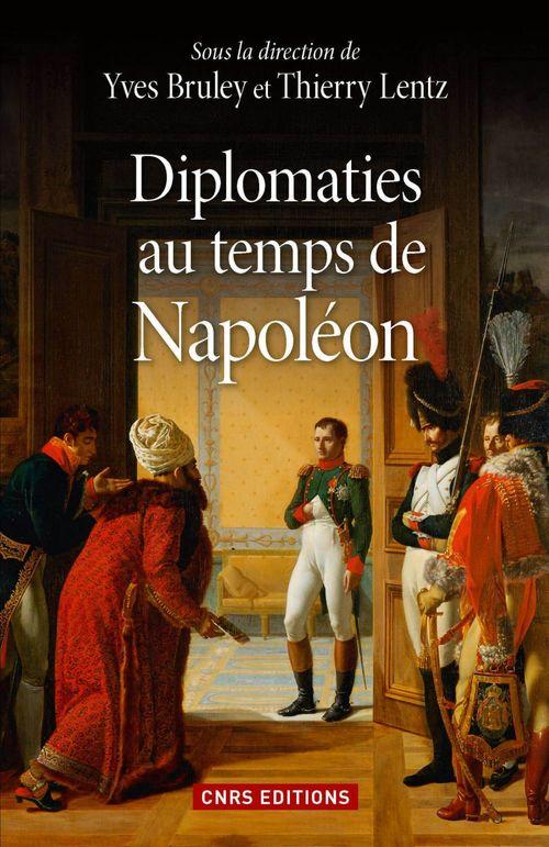 Thierry Lentz Diplomaties au temps de Napoléon