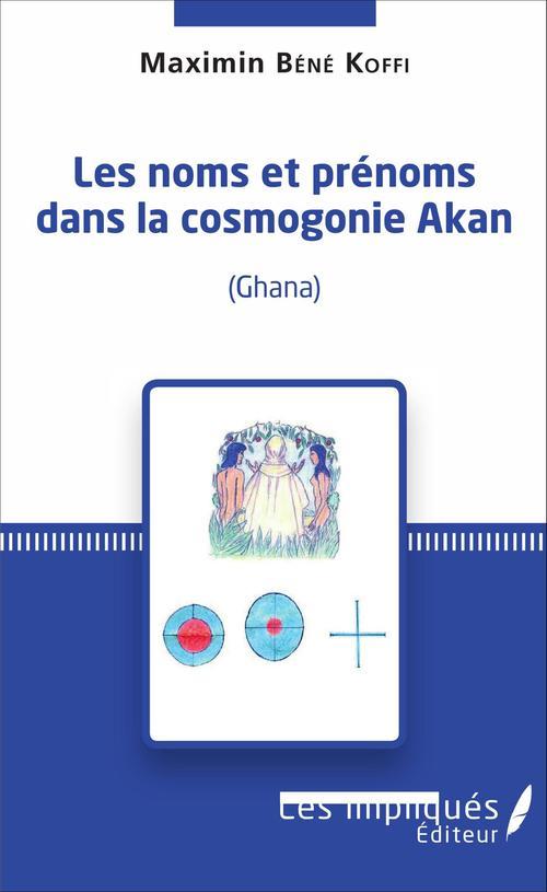 Maximin Bene Koffi Les noms et prénoms dans la cosmogonie Akan (Ghana)