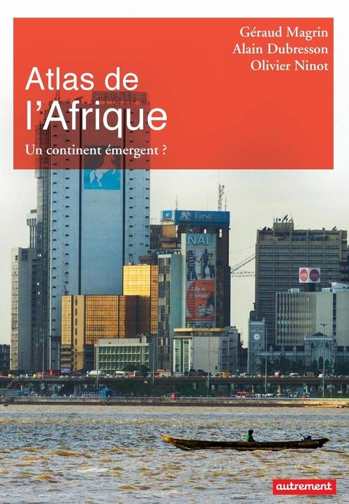 Atlas de l'Afrique. Un continent émergent?