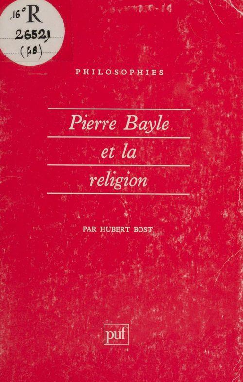 Hubert Bost Pierre Bayle et la religion