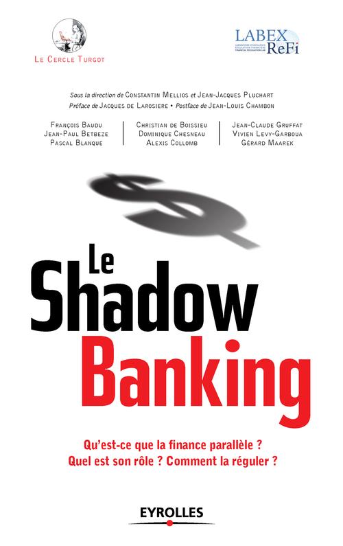 le Cercle Turgot Le shadow banking