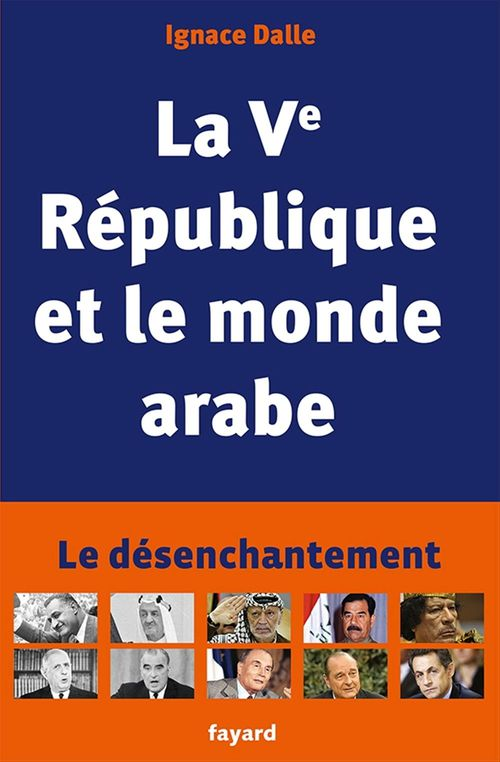 Ignace Dalle La Ve République et le monde arabe