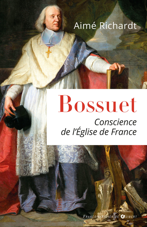 Aimé Richardt Bossuet, conscience de l'Eglise de France