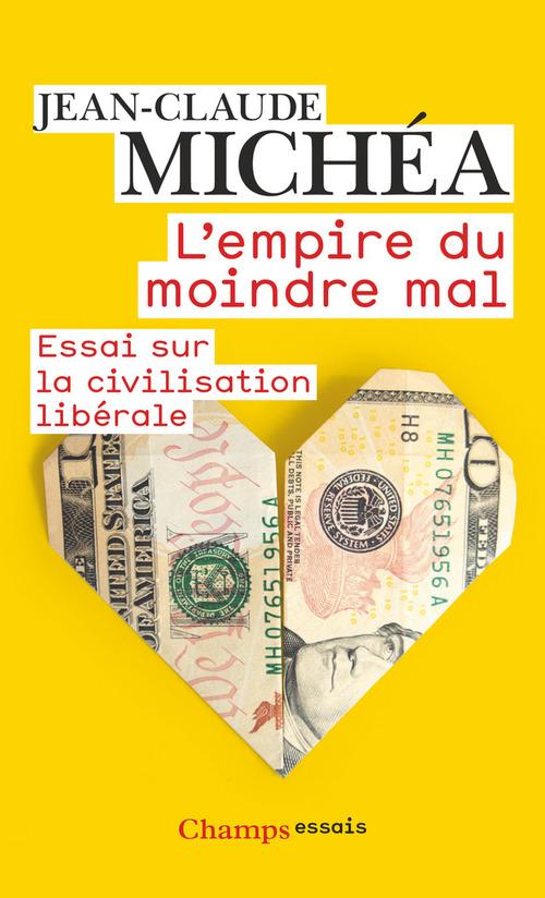 L'Empire Du Moindre Mal - Essai Sur La Civilisation Liberale