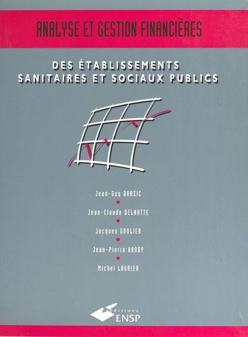Analyse et gestion financières des établissements sanitaires et sociaux publics