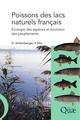Poissons des lacs naturels fran�ais ; �cologie des esp�ces et �volution des peuplements