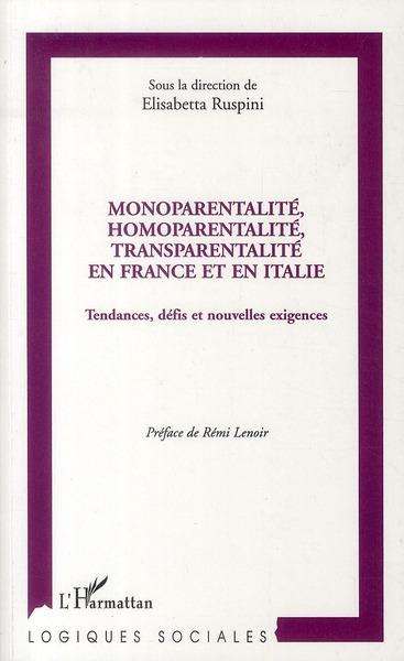 Elisabetta Ruspini Monoparentalité, homoparentalité, transparentalité en France et en Italie ; tendances, défis et nouvelles exigences