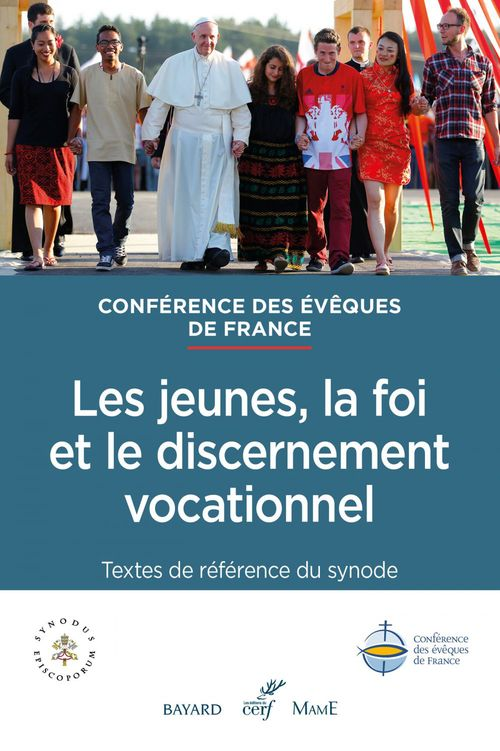 Conférence des Évêques de France Les jeunes, la foi et le discernement vocationnel
