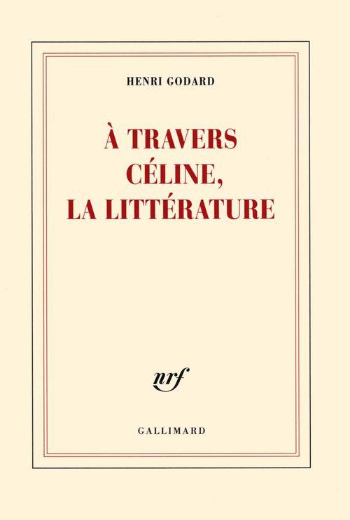 À travers Céline, la littérature