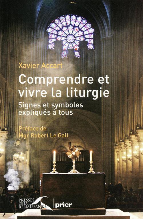 Xavier ACCART Comprendre et vivre la liturgie