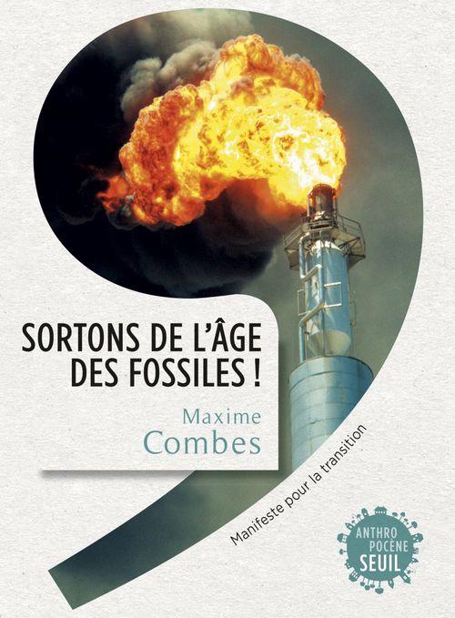 Maxime Combes Sortons de l'âge des fossiles !