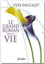 Yves Paccalet Le grand roman de la vie