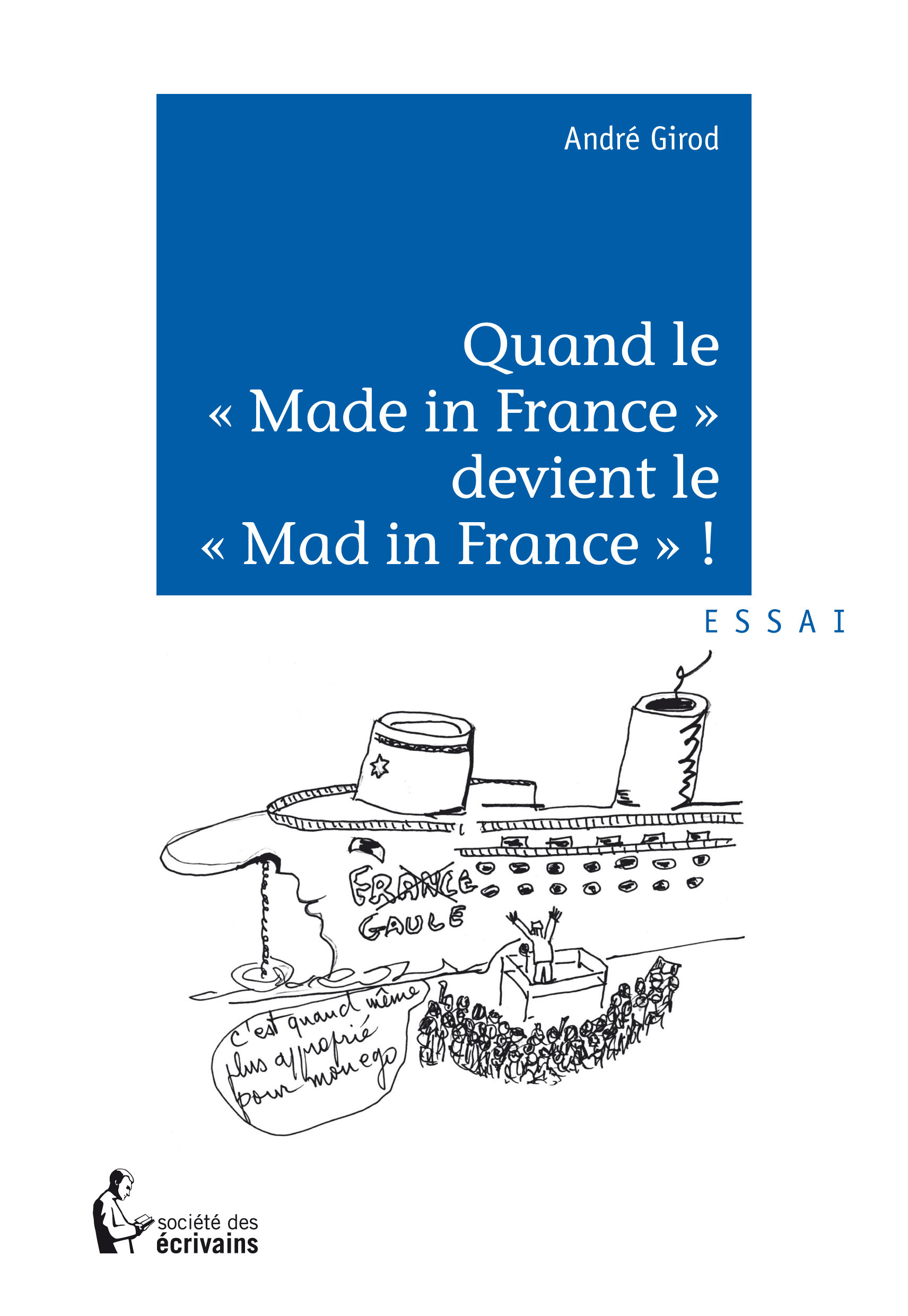 "Andre Girod Quand le ""made in France"" devient le ""mad in France"" ?"