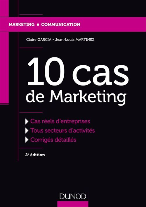 Jean-Louis Martinez 10 cas de Marketing - 2e éd.