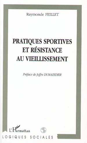 Raymonde Feillet Pratiques sportives et resistance au vieillissement