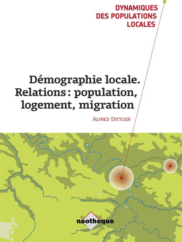Alfred Dittgen Démographie locale ; relations : population, logement, migration