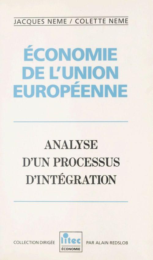 Colette Nême Économie de l'Union européenne : analyse d'un processus d'intégration