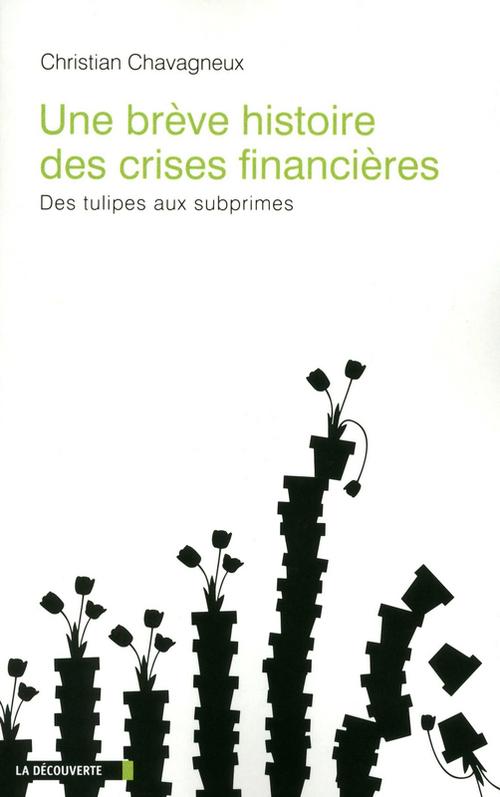 Christian CHAVAGNEUX Une brève histoire des crises financières