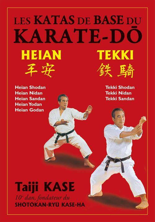 Taiji Kase Les katas de base du karaté : Heian / Tekki