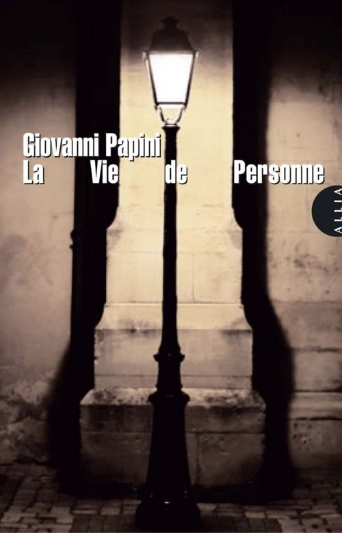 Giovanni PAPINI La Vie de Personne