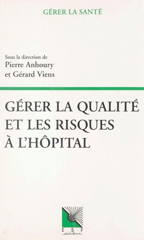 Gérer la qualité et les risques à l'hôpital