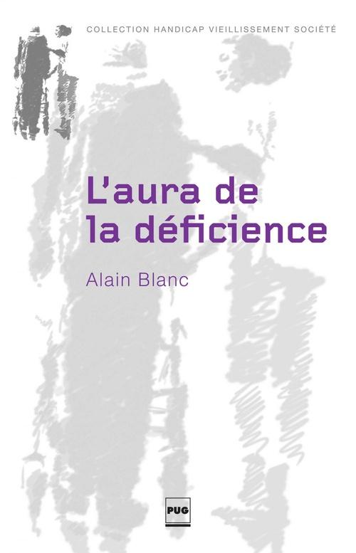 Alain Blanc L'aura de la déficience