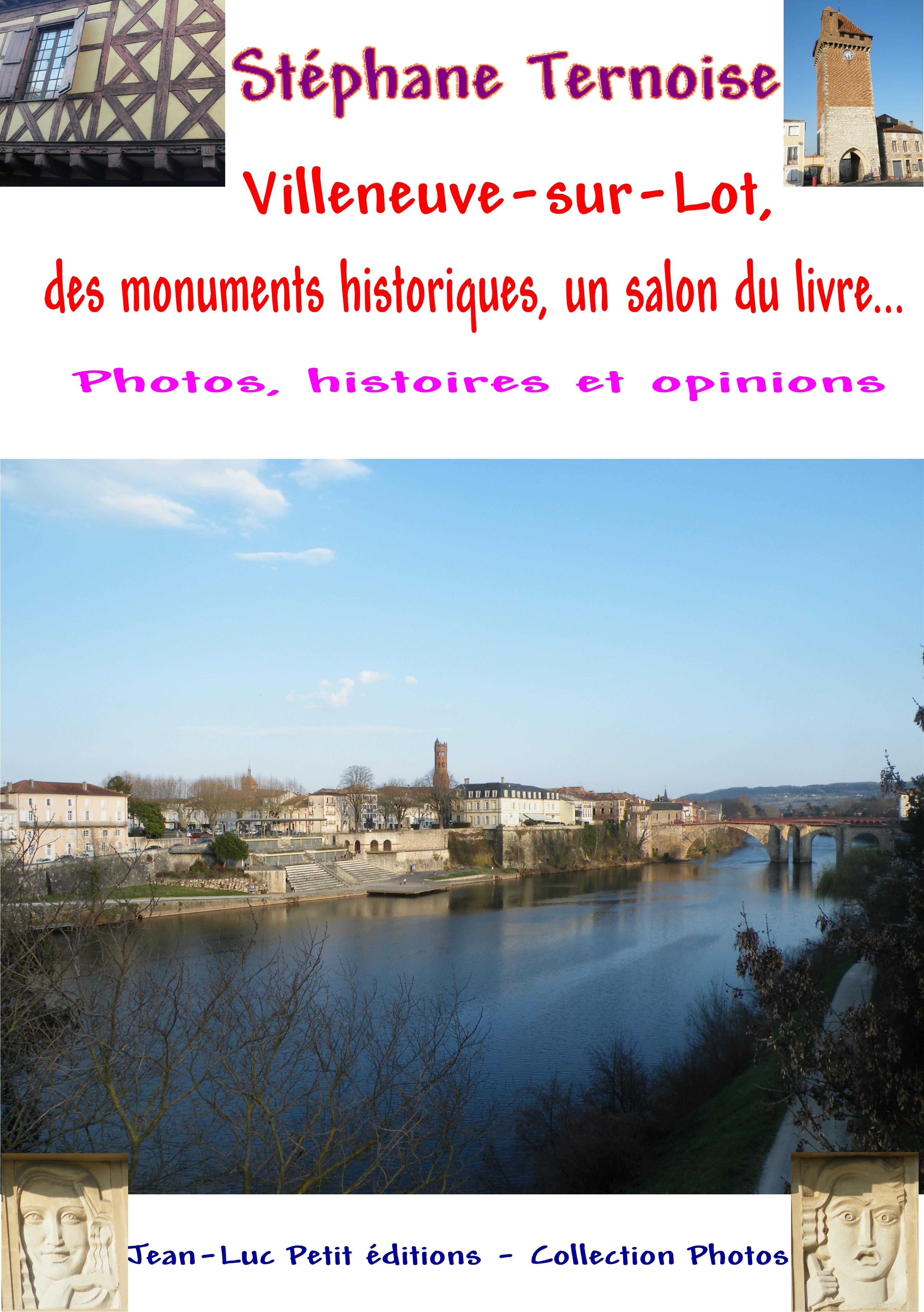 Villeneuve-sur-Lot, des monuments historiques, un salon du livre...