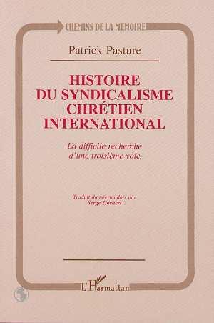 Histoire du syndicalisme chrétien international ; la difficile recherche d'une troisième voie