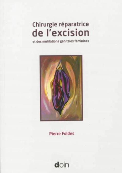 Pierre Foldes Chirurgie réparatrice de l'excision et des mutilations génitales féminines