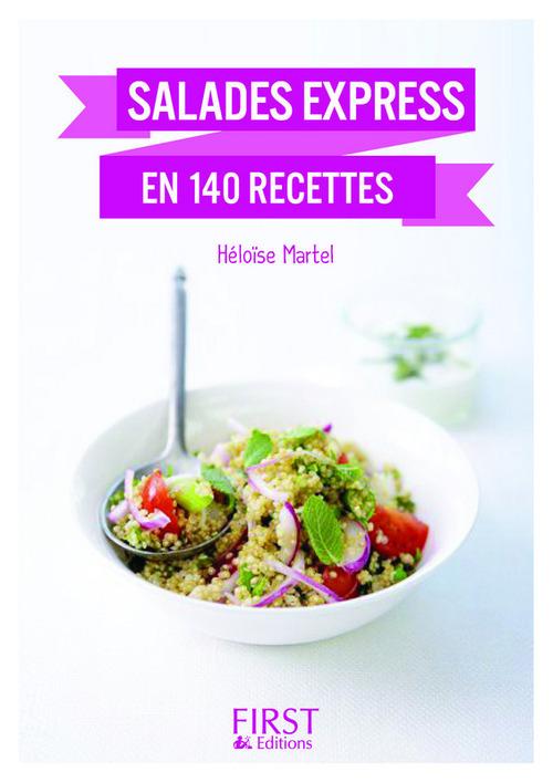 Héloïse MARTEL Petit Livre de - Salades express en 140 recettes, nouvelle édition