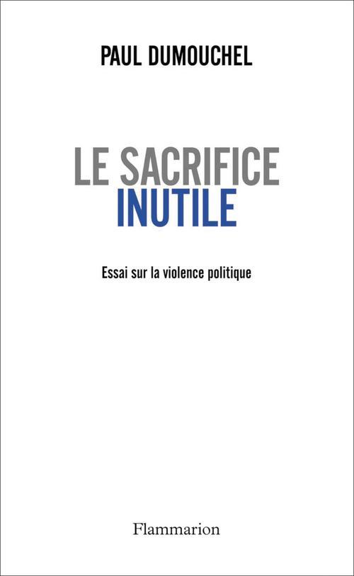 Paul Dumouchel Le sacrifice inutile