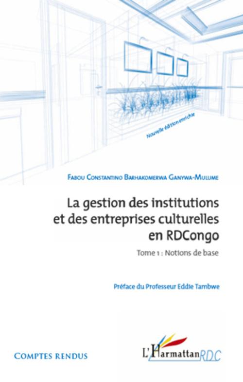 Fabou Constantino Barhako Ganywa-Mulume La gestion des institutions et des entreprises culturelles en RDCongo t.1 ; notions de base
