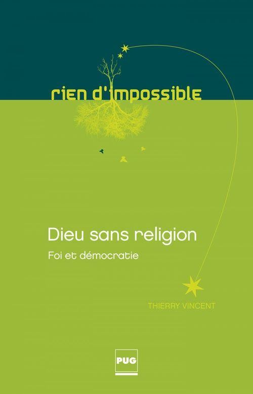 Dieu sans religion - Foi et démocratie