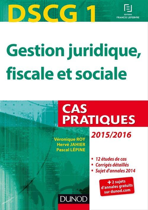 Véronique Roy DSCG 1 - Gestion juridique, fiscale et sociale - 2015/2016 - 6e éd.