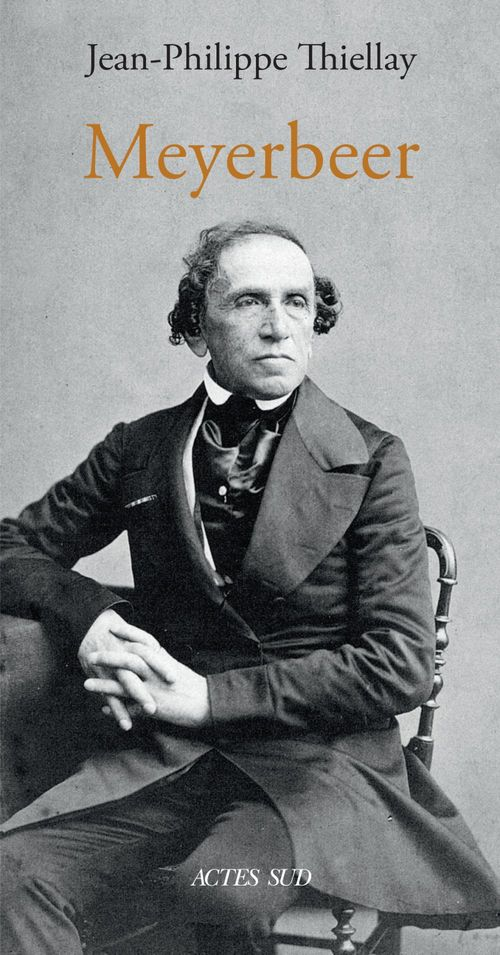 Jean-Philippe Thiellay Meyerbeer