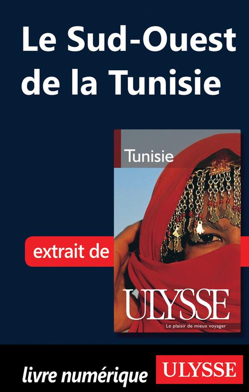 Yves Seguin Le Sud-Ouest de la Tunisie