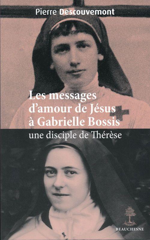Pierre Descouvemont Les messages d'amour de Jésus à Gabrielle Bossis