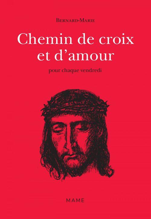 Frère Bernard-Marie Chemin de croix et d´amour