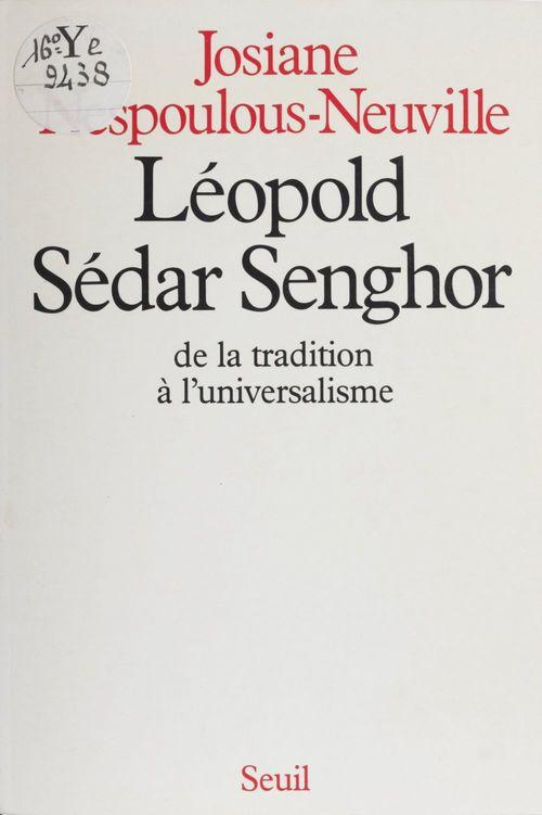 Léopold Sédar Senghor : de la tradition à l'universalisme