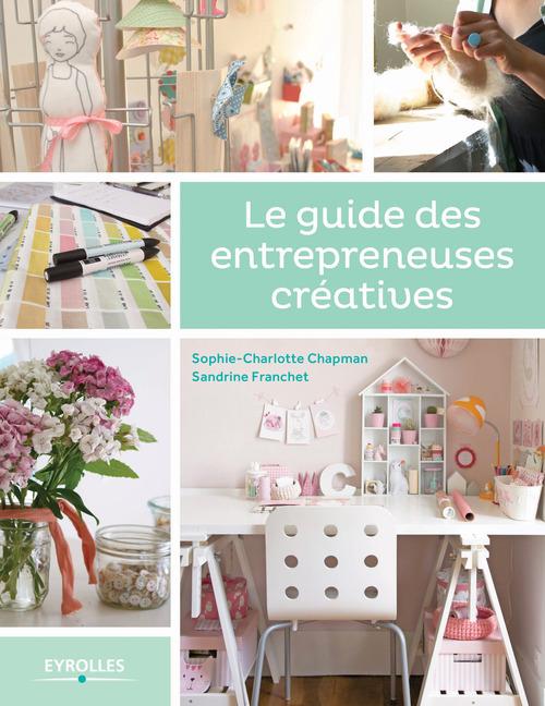 Sandrine Franchet Le guide des entrepreneuses créatives