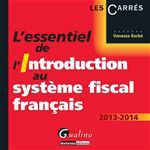 L'essentiel de l'introduction au syst�me fiscal fran�ais 2013-2014
