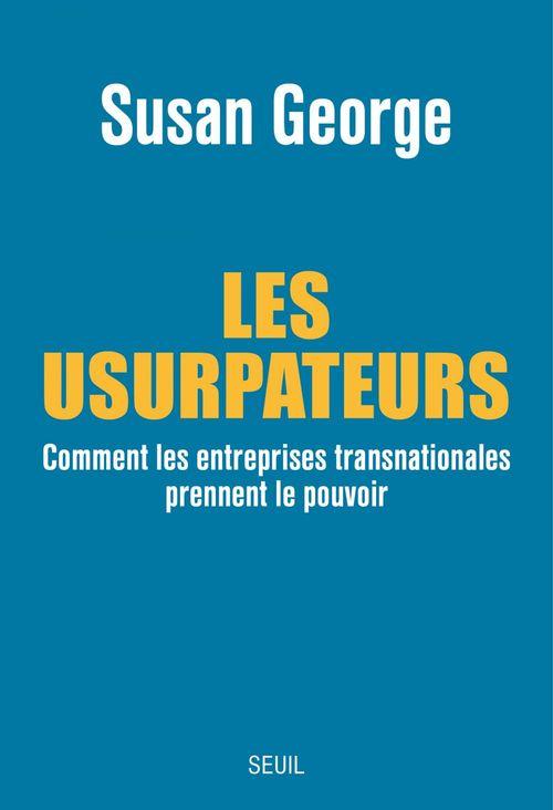 Les usurpateurs ; comment les entreprises transnationales prennent le pouvoir