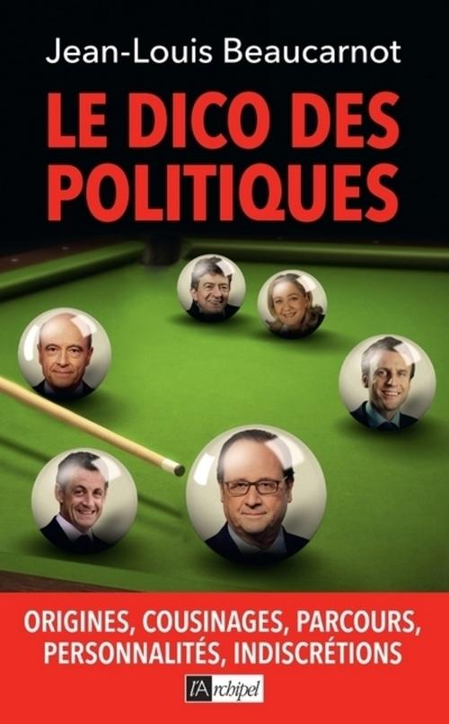Jean-Louis Beaucarnot Le dico des politiques