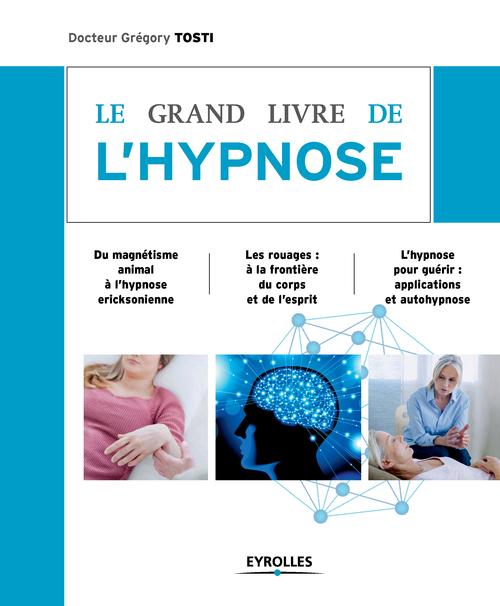 Grégory Tosti Le grand livre de l'hypnose