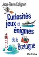 Curiosit�s, jeux et �nigmes de la Bretagne