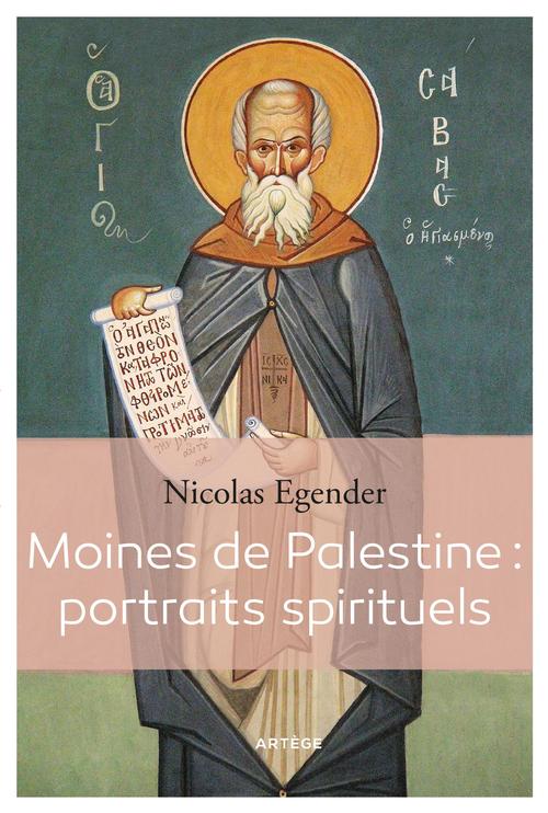 Nicolas Egender Moines de Palestine : portraits spirituels