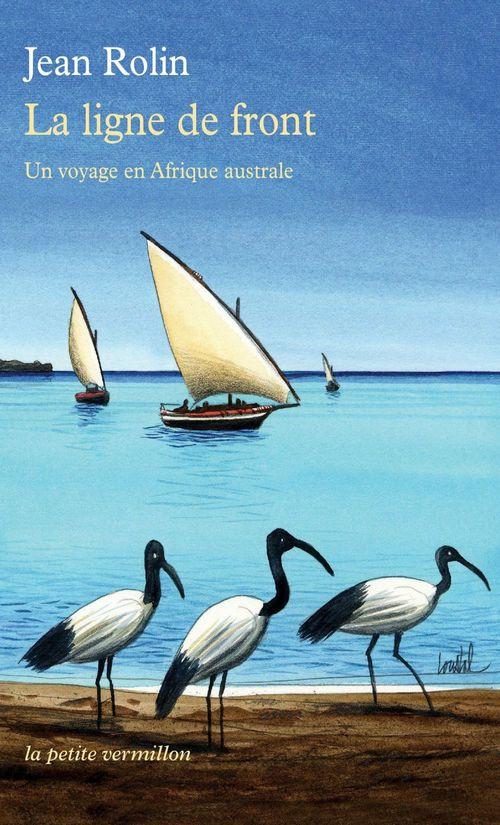 La ligne de front ; un voyage en Afrique australe