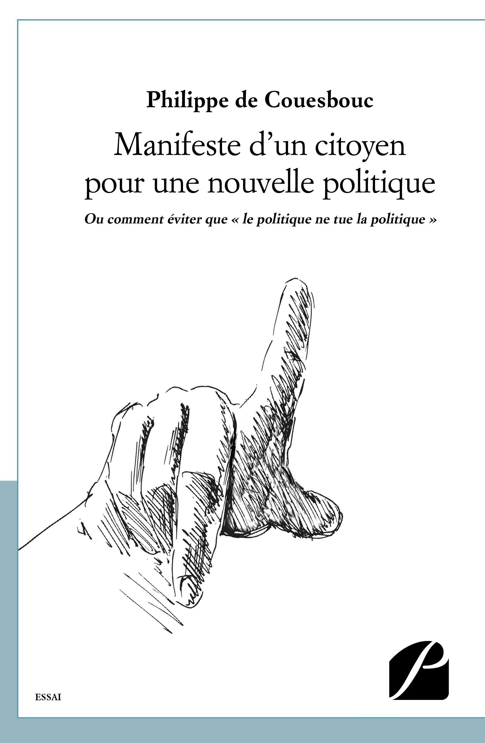 Philippe de Couesbouc Manifeste d'un citoyen pour une nouvelle politique (projet pour 2022)