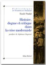 Histoire, dogme et critique dans la crise moderne